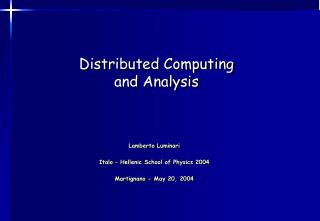 Distributed Computing and Analysis
