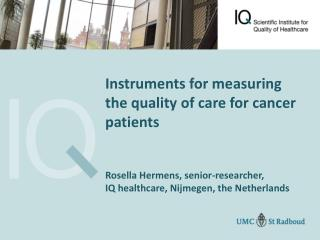 To improve patient care, insight into actual performance is necessary Requirements for measuring: