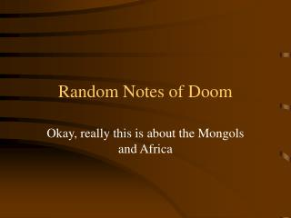 Random Notes of Doom