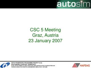 CSC 5 Meeting Graz, Austria 23 January 2007