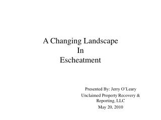 A Changing Landscape In  Escheatment