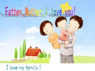 Father,Mother,I love you!