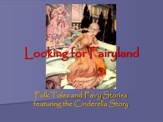 Looking for Fairyland