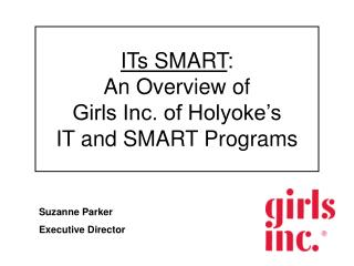 ITs SMART :  An Overview of  Girls Inc. of Holyoke's IT and SMART Programs