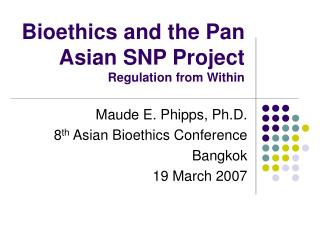 Bioethics and the Pan Asian SNP Project Regulation from Within