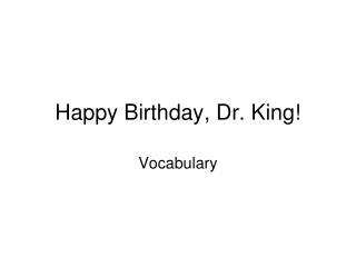 Happy Birthday Dr. King