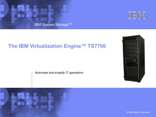 The IBM Virtualization Engine™ TS7700