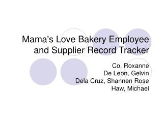 Mama's Love Bakery Employee and Supplier Record Tracker