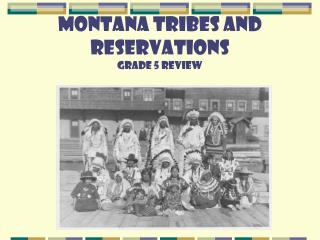 Montana Tribes and Reservations Grade 5 Review