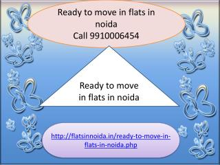 ready to move in flats in noida 9910006454