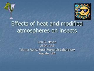 Effects of heat and modified atmospheres on insects