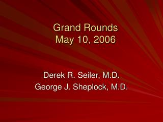Grand Rounds May 10, 2006