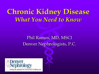 Chronic Kidney Disease What You Need to Know