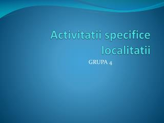 Activitatii  specifice  localitatii