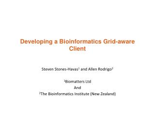 Developing a Bioinformatics Grid-aware Client