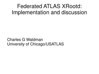 Federated ATLAS XRootd: Implementation and discussion