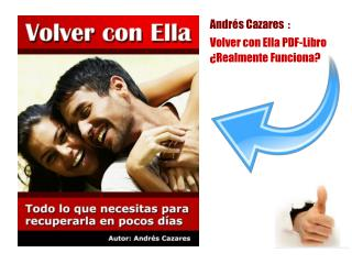 Andrés Cazares : Volver Con Ella PDF ¿Realmente Funciona?