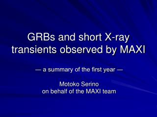 GRBs and short X-ray transients observed by MAXI