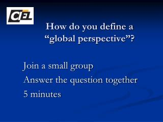 "How do you define a ""global perspective""?"
