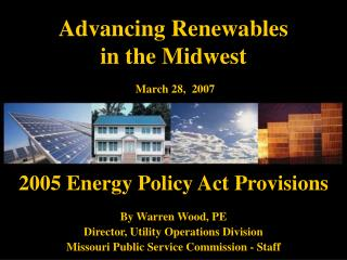 Advancing Renewables  in the Midwest March 28,  2007