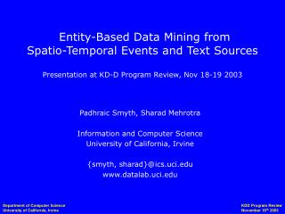 Padhraic Smyth, Sharad Mehrotra Information and Computer Science University of California, Irvine