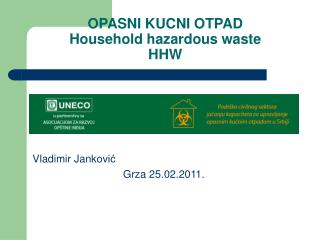 OPASNI KUCNI OTPAD Household hazardous waste HHW