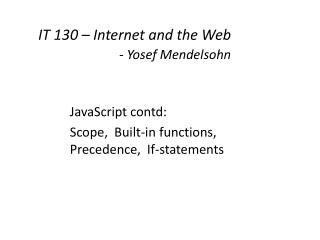 IT 130 – Internet and the Web - Yosef Mendelsohn