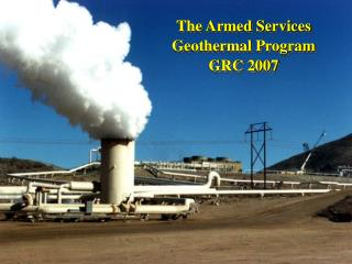 The Armed Services Geothermal Program GRC 2007