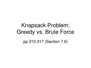 Knapsack Problem:  Greedy vs. Brute Force
