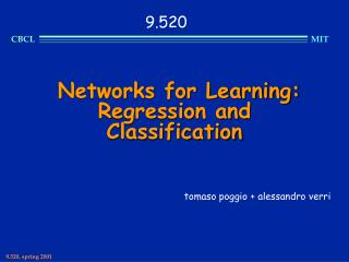 Networks for Learning: Regression and Classification