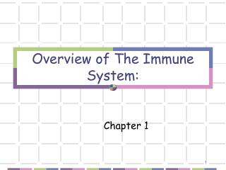 Overview of The Immune System: