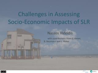Challenges in Assessing  Socio-Economic Impacts of SLR