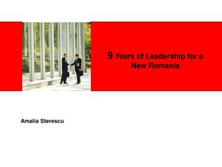 9  Years of Leadership for a  New Romania
