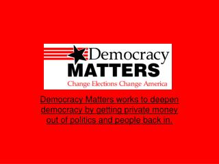 What Democracy Matters is About