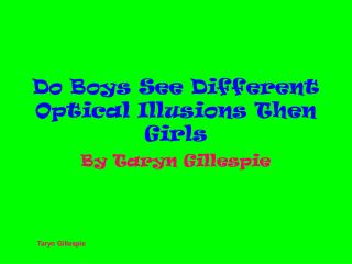 Do Boys See Different Optical Illusions Then Girls