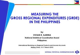 MEASURING THE  GROSS REGIONAL EXPENDITURES (GRDE)  IN THE PHILIPPINES