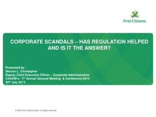 CORPORATE SCANDALS – HAS REGULATION HELPED AND IS IT THE ANSWER?