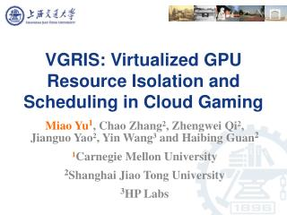 VGRIS: Virtualized GPU Resource Isolation and Scheduling in Cloud Gaming