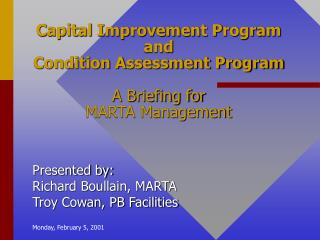 Capital Improvement Program  and Condition Assessment Program A Briefing for  MARTA Management