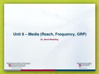 Unit 9 – Media (Reach, Frequency, GRP)