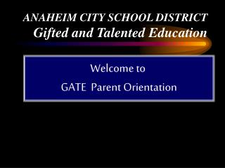 ANAHEIM CITY SCHOOL DISTRICT Gifted and Talented Education
