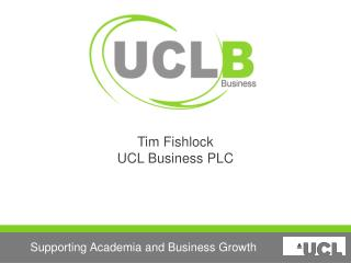 Tim Fishlock UCL Business PLC