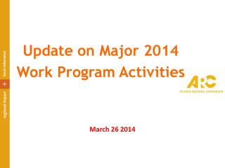 Update on Major 2014  Work Program Activities