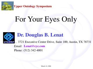 Dr. Douglas B. Lenat                 ,  3721 Executive Center Drive, Suite 100, Austin, TX 78731