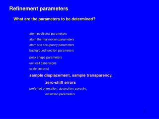 Refinement parameters