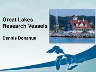 Great Lakes  Research Vessels Dennis Donahue