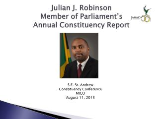 Julian J. Robinson Member of Parliament's Annual Constituency Report