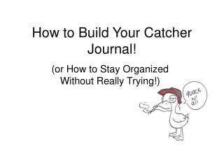 How to Build Your Catcher Journal!