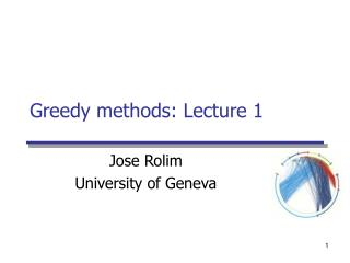 Greedy methods: Lecture 1