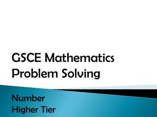 GSCE Mathematics Problem Solving Number Higher Tier